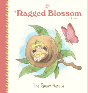 A Little Ragged Blossom Tale: The Great Rescue